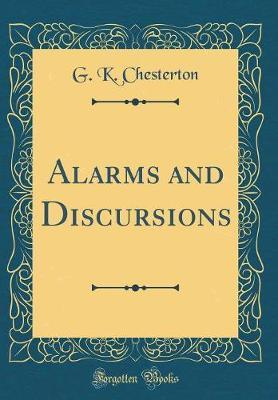 Alarms and Discursions (Classic Reprint) by G.K.Chesterton image