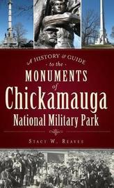 A History & Guide to the Monuments of Chickamauga National Military Park by Stacy W Reaves image