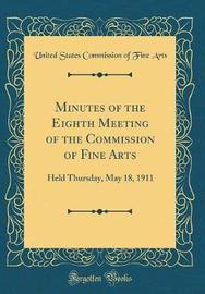 Minutes of the Eighth Meeting of the Commission of Fine Arts by United States Commission of Fine Arts image