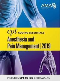 CPT Coding Essentials for Anesthesiology and Pain Management 2019 by American Medical Association
