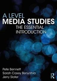 A Level Media Studies by Peter Bennett