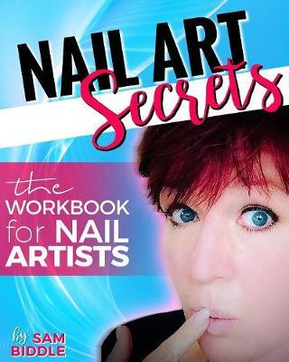 Nail Art Secrets by Sam Biddle