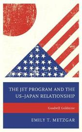 The JET Program and the US-Japan Relationship by Emily T. Metzgar