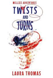 Millies Adventures: Twists and Turns by Laura Thomas