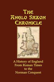 The Anglo Saxon Chronicle by Anglo-Saxon Chronicle English