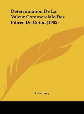 Determination de La Valeur Commerciale Des Fibres de Coton (1902) by Yves Henry image