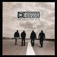 3 Doors Down: The Greatest Hits by 3 Doors Down