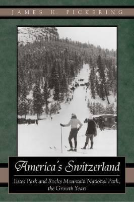 America's Switzerland by James H Pickering