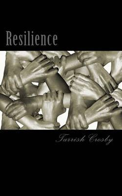 Resilience by Tarrish Crosby