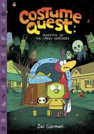 Costume Quest: Invasion of the Candy Snatchers by Zac Gorman