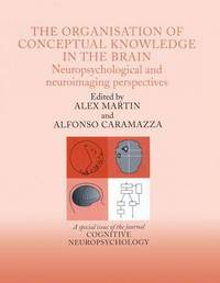 The Organisation of Conceptual Knowledge in the Brain: Neuropsychological and Neuroimaging Perspectives
