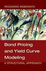 Bond Pricing and Yield Curve Modeling by Riccardo Rebonato
