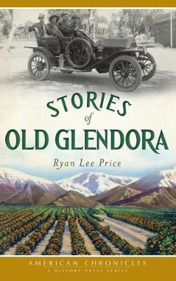 Stories of Old Glendora by Ryan Lee Price