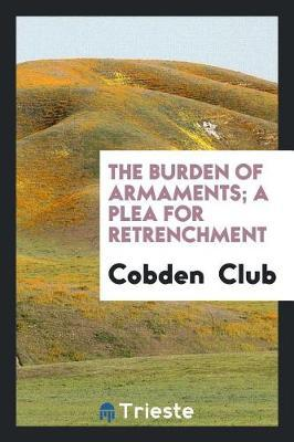The Burden of Armaments; A Plea for Retrenchment by Cobden club image