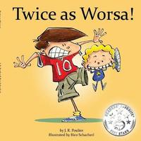 Twice as Worsa! by J R Poulter