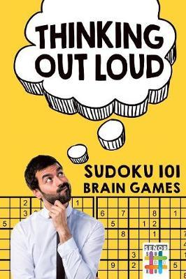 Thinking Out Loud Sudoku 101 Brain Games by Senor Sudoku