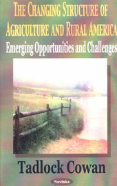 Changing Structure of Agriculture & Rural America by Tadlock Cowan image