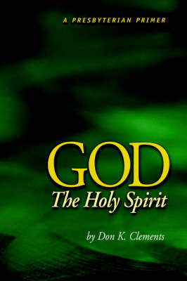 God the Holy Spirit by Don K Clements image