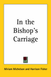 In the Bishop's Carriage by Miriam Michelson image
