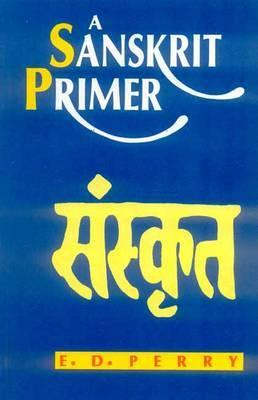 A Sanskrit Primer by Edward D. Perry image