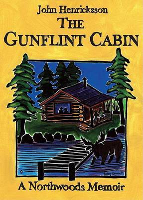 The Gunflint Cabin: A Northwoods Memoir by John Henricksson image
