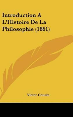 Introduction A L'Histoire De La Philosophie (1861) by Victor Cousin image