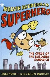 Melvin Beederman, Superhero, in the Curse of the Bologna Sandwich by Greg Trine