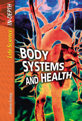 Body Systems and Health by Andrew Solway