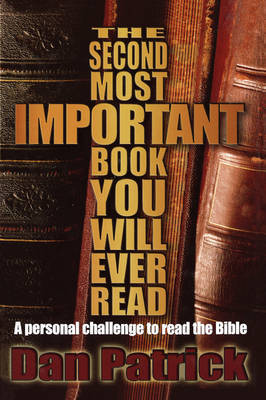 The Second Most Important Book You Will Ever Read by Dan Patrick
