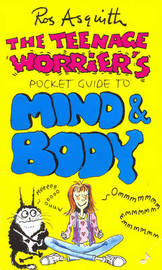 The Teenage Worrier's Pocket Guide to Mind and Body by Ros Asquith image