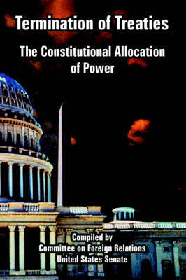 Termination of Treaties: The Constitutional Allocation of Power