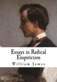 essays radical empiricism Essay checker online essays in radical empiricism toefl essay samples common app essay title robert frost essay.