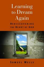 Learning to Dream Again by Samuel Wells