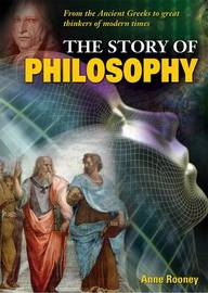 The Story of Philosophy by Anne Rooney