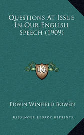 Questions at Issue in Our English Speech (1909) by Edwin Winfield Bowen