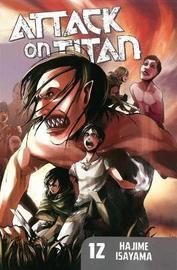 Attack on Titan Volume 12 by Hajime Isayama