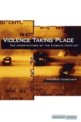 Violence Taking Place by Andrew Herscher