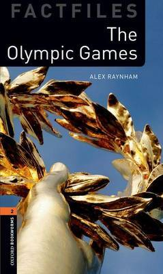 Oxford Bookworms Library Factfiles: Level 2:: The Olympic Games by Alex Raynham image