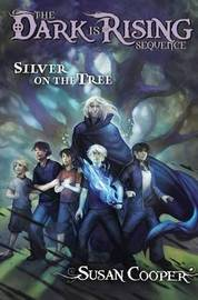 Silver on the Tree (Dark is Rising #5) by Susan Cooper