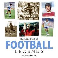 Little Book of Football Legends by Graham Betts image