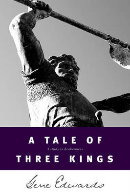 A Tale of Three Kings by Gene Edwards image