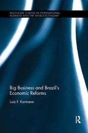 Big Business and Brazil's Economic Reforms by Luiz Kormann