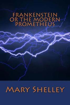 Frankenstein or the Modern Prometheus by Mary Shelley image