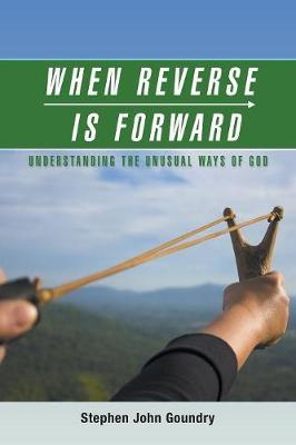 When Reverse Is Forward by Stephen John Goundry image