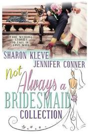 Not Always a Bridesmaid by Jennifer Conner image