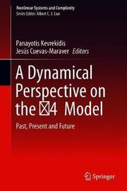A Dynamical Perspective on the 4 Model
