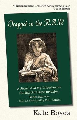 Trapped in the R.A.W by Kate Boyes