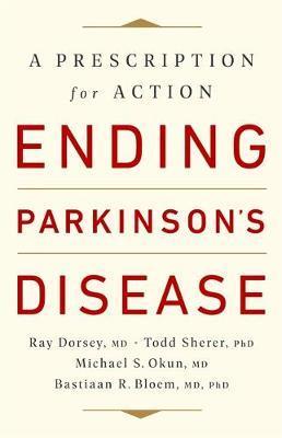 Ending Parkinson's Disease by Bastiaan R. Bloem