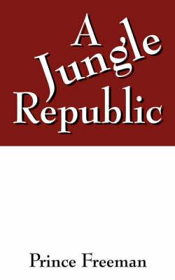 A Jungle Republic by Prince Freeman image