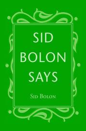 Sid Bolon Says by Sid Bolon image